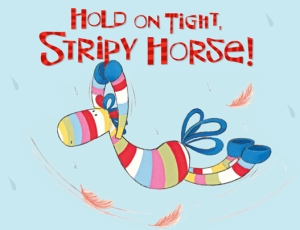Hold on Tight, Stripy Horse!