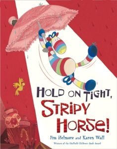 Hold on Tight, Stripy Horse